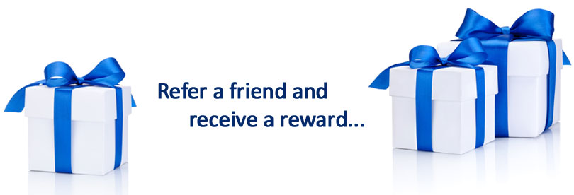 Refer a friend and receive a reward...